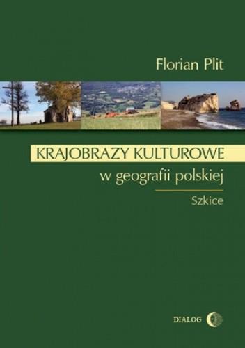 Okładka książki Krajobrazy kulturowe w geografii polskiej