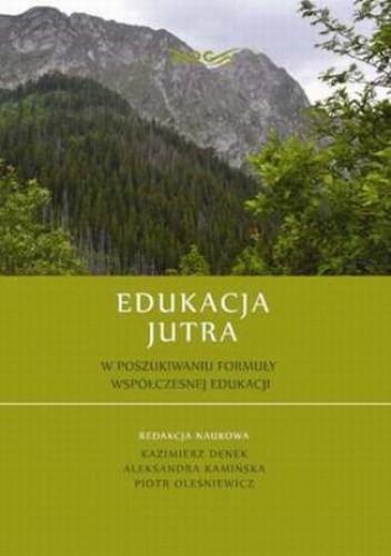 Okładka książki Edukacja Jutra. W poszukiwaniu formuły współczesnej edukacji