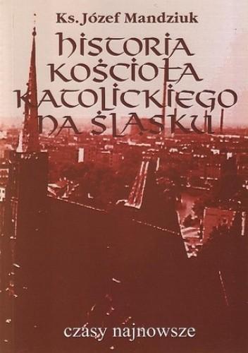 Okładka książki Historia Kościoła Katolickiego na Śląsku t. 4 cz. 1