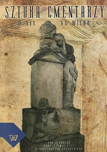 Okładka książki Sztuka cmentarzy w XIX i XX wieku
