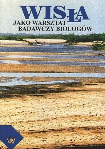 Okładka książki Wisła jako warsztat badawczy biologów