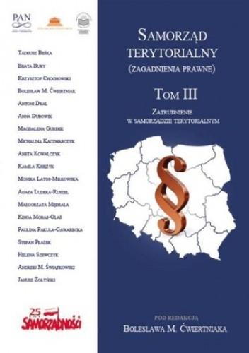 Okładka książki Samorząd terytorialny (zagadnienia prawne) Tom III Zatrudnienie w samorządzie terytorialnym