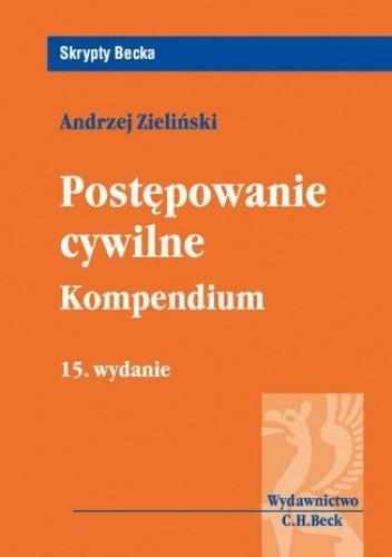 Okładka książki Postępowanie cywilne. Kompendium. Wydanie 15