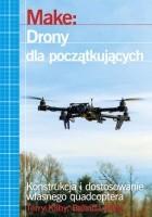 Make: Drony dla początkujących
