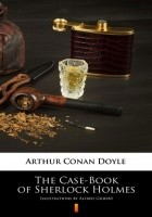 The Case-Book of Sherlock Holmes. Illustrated Edition