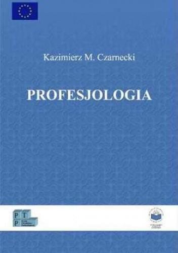 Okładka książki Profesjologia. Nauka o profesjonalnym rozwoju człowieka