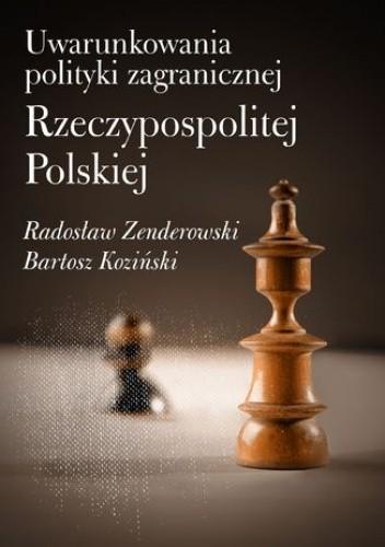 Okładka książki Uwarunkowania polityki zagranicznej Rzeczypospolitej Polskiej