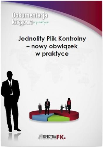 Okładka książki Jednolity Plik Kontrolny - nowy obowiązek w praktyce