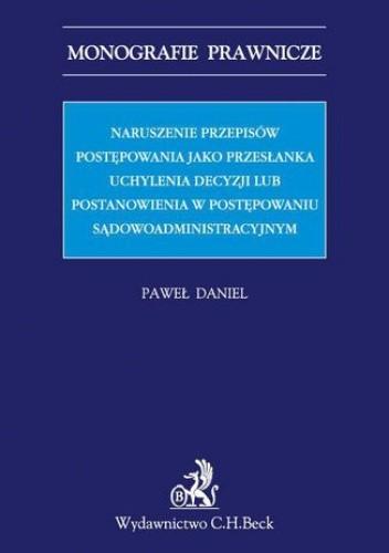 Okładka książki Naruszenie przepisów postępowania jako przesłanka uchylenia decyzji lub postanowienia w postępowaniu sądowoadministracyjnym