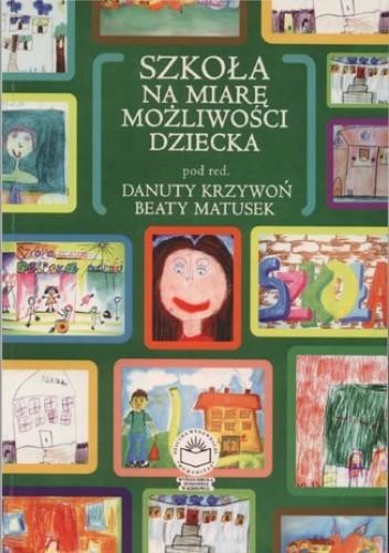Okładka książki Szkoła na miarę możliwości dziecka