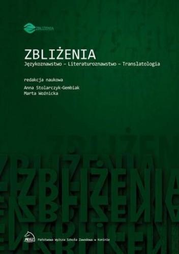 Okładka książki Zbliżenia. Językoznawstwo, literaturoznawstwo, translatologia
