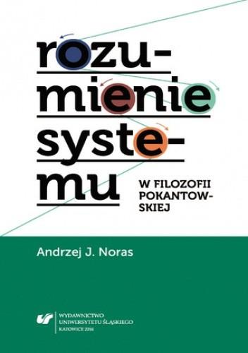 Okładka książki Rozumienie systemu w filozofii pokantowskiej