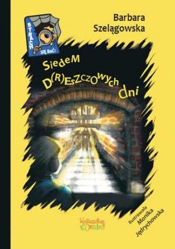 Okładka książki Siedem d(r)eszczowych dni