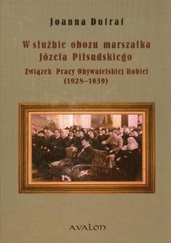 Okładka książki W służbie obozu marszałka Józefa Piłsudskiego