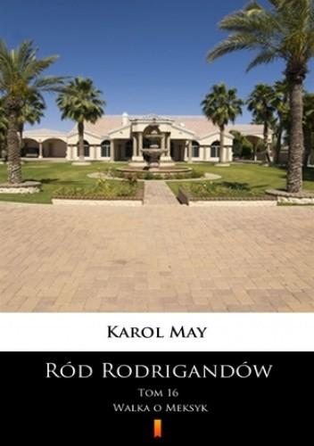 Okładka książki Ród Rodrigandów (Tom 16). Ród Rodrigandów. Walka o Meksyk
