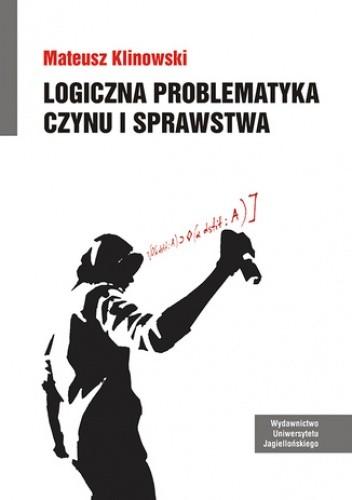 Okładka książki Logiczna problematyka czynu i sprawstwa