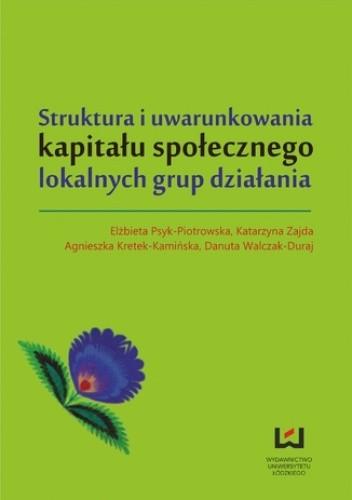 Okładka książki Struktura i uwarunkowania kapitału społecznego lokalnych grup działania