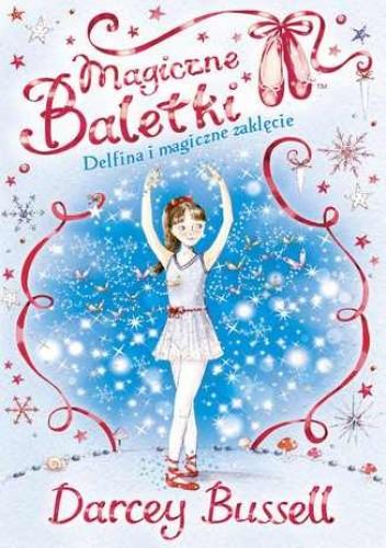 Okładka książki Magiczne baletki. Delfina i magiczne zaklęcie