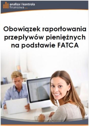 Okładka książki Obowiązek raportowania przepływów pieniężnych na podstawie FATCA