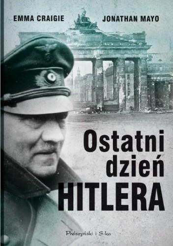 Okładka książki Ostatni dzień Hitlera