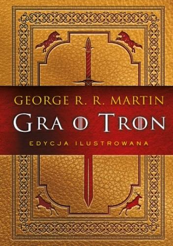 Okładka książki Gra o tron (edycja ilustrowana)