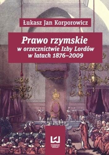 Okładka książki Prawo rzymskie w orzecznictwie Izby Lordów w latach 1876-2009
