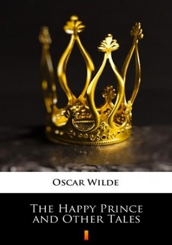 Okładka książki The Happy Prince and Other Tales