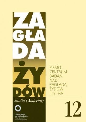 Okładka książki Zagłada Żydów. Studia i Materiały nr 12 R. 2016
