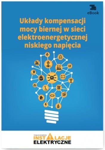 Okładka książki Układy kompensacji mocy biernej w sieci elektroenergetycznej niskiego napięcia
