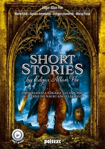 Okładka książki Short Stories by Edgar Allan Poe. Opowiadania Edgara Allana Poe w wersji do nauki angielskiego