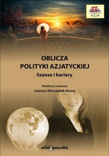 Okładka książki Oblicza polityki azjatyckiej. Szanse i bariery