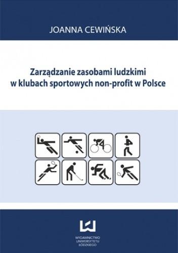 Okładka książki Zarządzanie zasobami ludzkimi w klubach sportowych non profit w Polsce