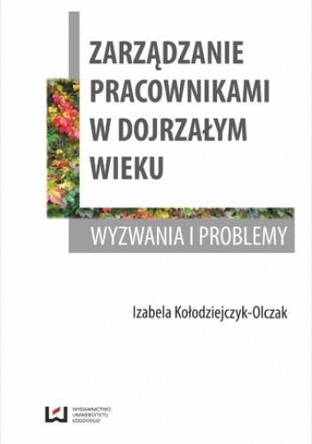 Okładka książki Zarządzanie pracownikami w dojrzałym wieku. Wyzwania i problemy