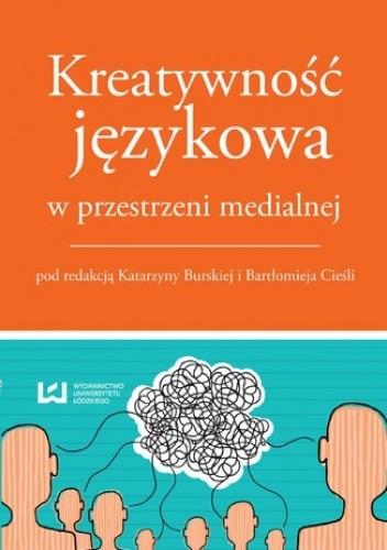 Okładka książki Kreatywność językowa w przestrzeni medialnej