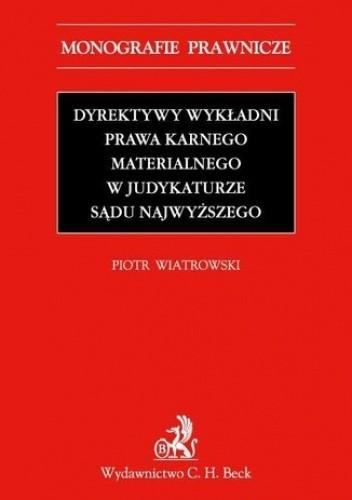 Okładka książki Dyrektywy wykładni prawa karnego materialnego w judykaturze Sądu Najwyższego