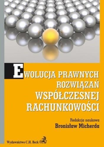 Okładka książki Ewolucja prawnych rozwiązań współczesnej rachunkowości