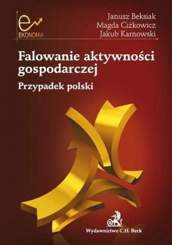 Okładka książki Falowanie aktywności gospodarczej. Przypadek polski