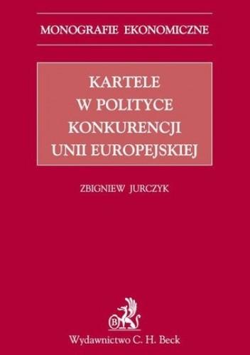 Okładka książki Kartele w polityce konkurencji Unii Europejskiej