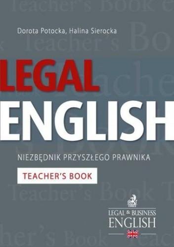 Okładka książki Legal English - Niezbędnik przyszłego prawnika Teacher's Book