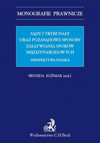 Okładka książki Sądy i trybunały oraz pozasądowe sposoby załatwiania sporów międzynarodowych. Perspektywa polska