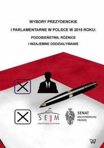 Okładka książki Wybory prezydenckie i parlamentarne w Polsce w 2015 roku