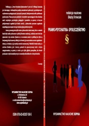 Okładka książki PRAWO - PSYCHIATRIA - SPOŁECZEŃSTWO Pod redakcją Błażeja Kmieciaka
