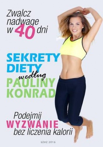 Okładka książki Sekrety diety według Pauliny Konrad