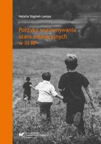 Okładka książki Polityka wyrównywania szans edukacyjnych w III RP