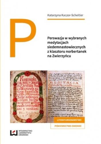 Okładka książki Perswazja w wybranych medytacjach siedemnastowiecznych z klasztoru norbertanek na Zwierzyńcu