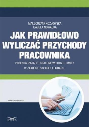 Okładka książki Jak wyliczać przychody pracownika przekraczające ustalone w 2016 r. limity w zakresie składek i podatku