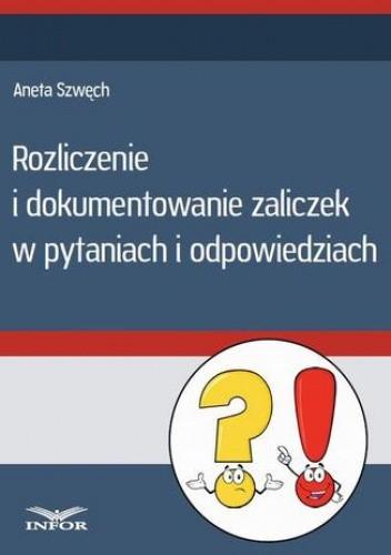 Okładka książki Rozliczenie i dokumentowanie zaliczek w pytaniach i odpowiedziach