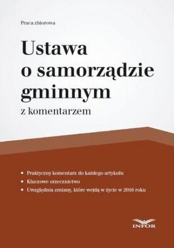 Okładka książki Ustawa o samorządzie gminnym z komentarzem