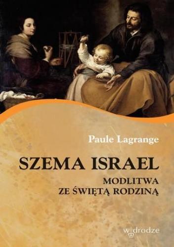Okładka książki Szema Israel Modlitwa ze Świętą Rodziną