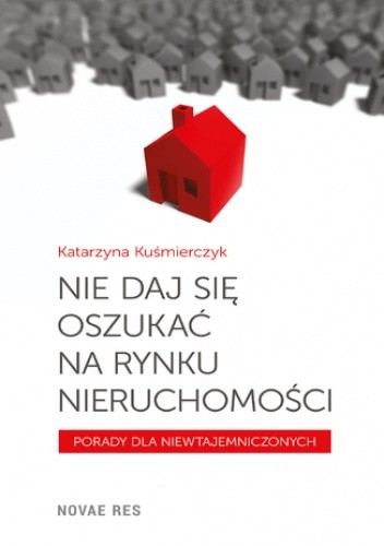 Okładka książki Nie daj się oszukać na rynku nieruchomości